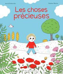 Les Choses précieuses | Desbordes, Astrid. Auteur
