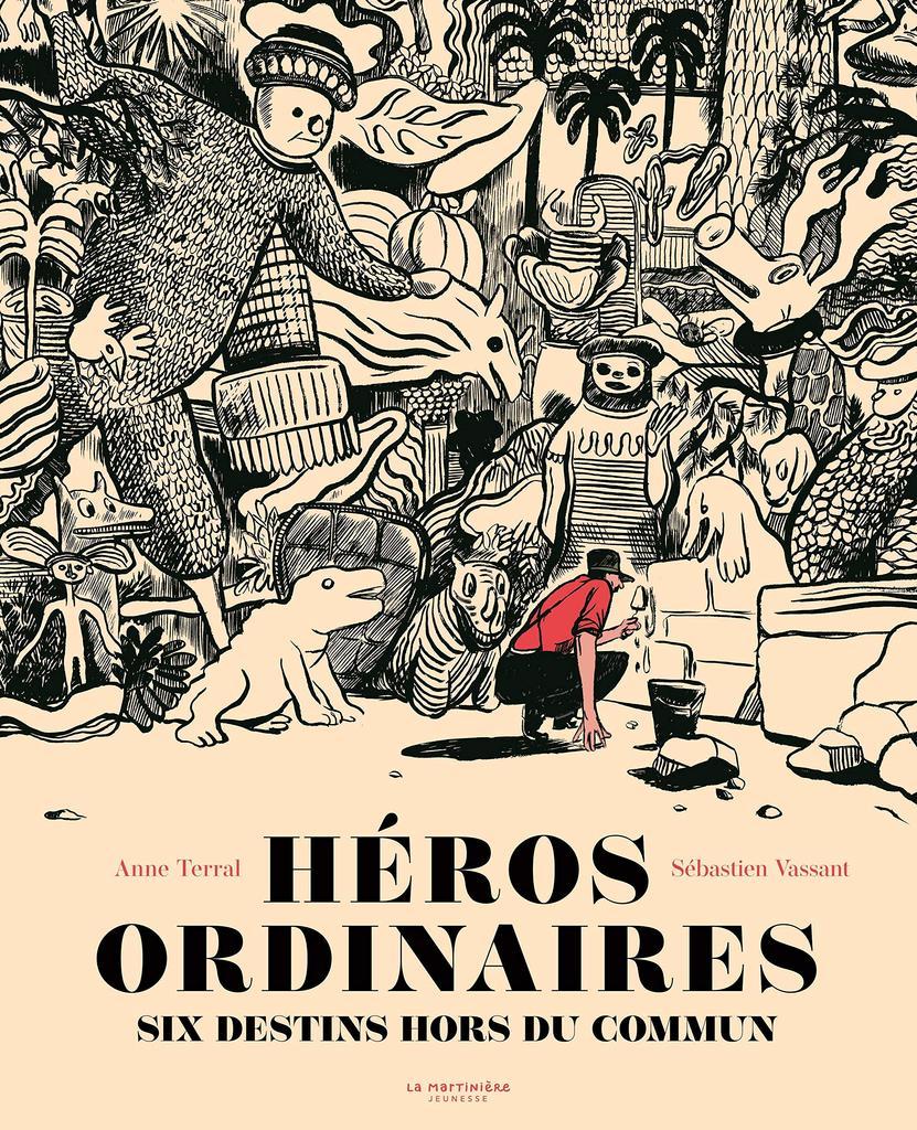 Héros ordinaires : six destins hors du commun  