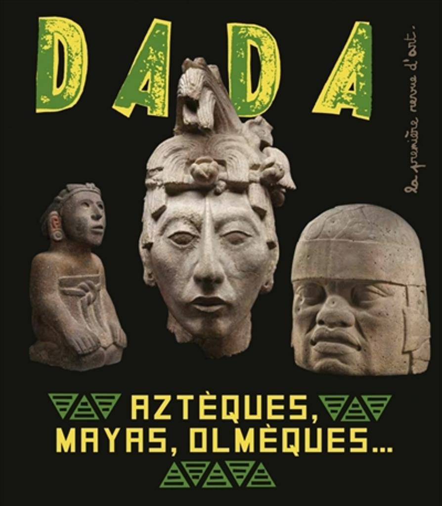 Aztèques, mayas, olmèques... : l'art ancien au Mexique |