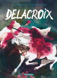 Delacroix   Dumas, Alexandre (1802-1870). Auteur