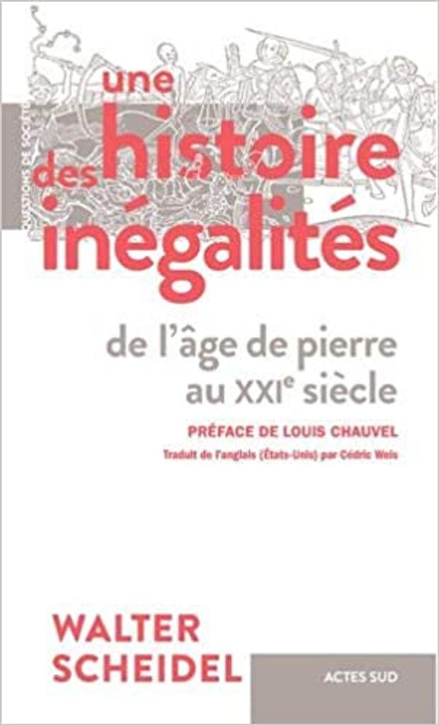 Histoire des inégalités (Une) : de l'âge de pierre au XXIe siècle |