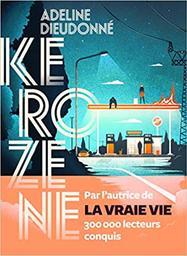Kérozène    Dieudonné, Adeline (1982-....). Auteur