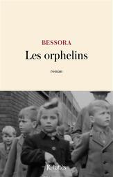 Les Orphelins   Bessora (1968-....). Auteur