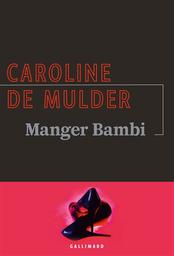 Manger Bambi   Mulder, Caroline de (1976-....). Auteur