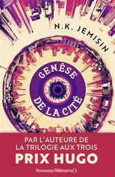 Genèse de la cité   Jemisin, N.K. (1972-....). Auteur